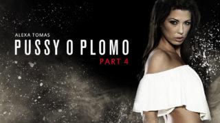 4Share Pussy O Plomo – Part 4 – Abigail Mac – Alexa Tomas – Bridgette B